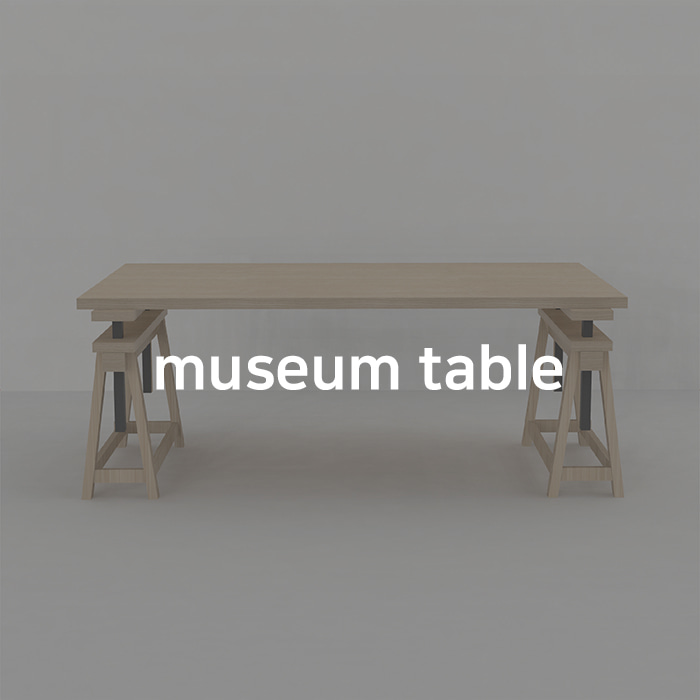 MUSEUM TABLE_For you